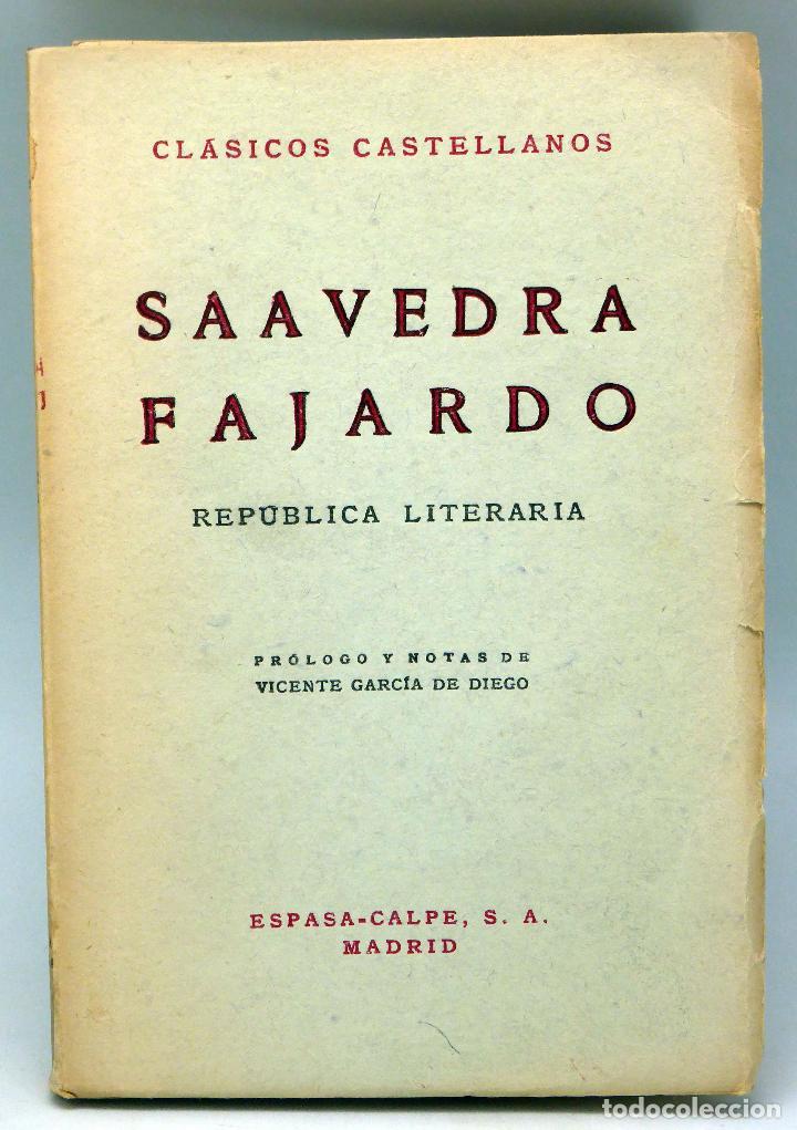 REPÚBLICA LITERARIA SAAVEDRA FAJARDO CLÁSICOS CASTELLANOS Nº 46 ESPASA CALPE 1957 VICENTE GARCÍA (Libros de Segunda Mano (posteriores a 1936) - Literatura - Narrativa - Clásicos)