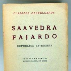 Libros de segunda mano: REPÚBLICA LITERARIA SAAVEDRA FAJARDO CLÁSICOS CASTELLANOS Nº 46 ESPASA CALPE 1957 VICENTE GARCÍA . Lote 83822308