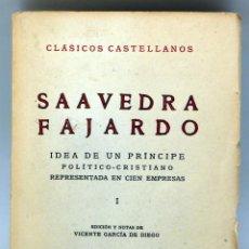 Libros de segunda mano: IDEA DE UN PRÍNCIPE POLÍTICO CRISTIANO SAAVEDRA FAJARDO I CLÁSICOS CASTELLANOS Nº 76 ESPASA CALPE. Lote 83824228