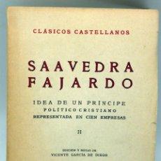 Libros de segunda mano: IDEA DE UN PRÍNCIPE POLÍTICO CRISTIANO SAAVEDRA FAJARDO II CLÁSICOS CASTELLANOS Nº 82 ESPASA CALPE . Lote 83824892