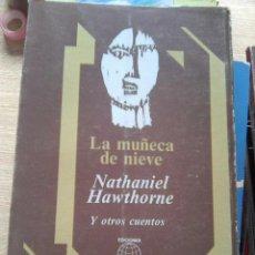 Livres d'occasion: HAWTHORNE, NATHANIEL - LA MUÑECA DE NIEVE Y OTROS (OTICIL, 1980) LIMITADA 3000 EJEMPLARES. Lote 84636552