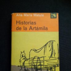Libros de segunda mano: ANA MARIA MATUTE HISTORIAS DE LA ARTAMILA DESTINO 3ª ED 1971 TAPA DURA. Lote 85020756