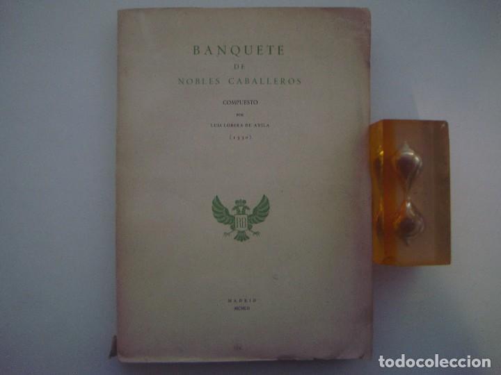 Libros de segunda mano: LOBERA DE AVILA. BANQUETE DE NOBLES CABALLEROS. 1952. FOLIO. PAPEL DE HILO. - Foto 3 - 85070892