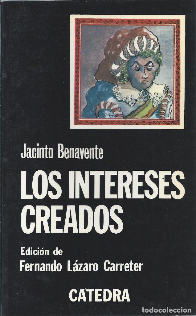 Jacinto Benavente Los Intereses Creados Ed Comprar Libros Clásicos En Todocoleccion 86868016