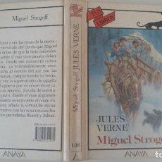 Libros de segunda mano: ANAYA. TUS LIBROS Nº 108. MIGUEL STROGOFF. JULES VERNE. Lote 86975136