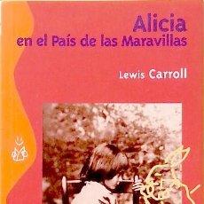 Libros de segunda mano: ALICIA EN EL PAÍS DE LAS MARAVILLAS - LEWIS CARROLL. Lote 86995460