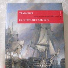 Libros de segunda mano: BENITO PEREZ GALDOS TRAFALGAR LA CORTE DE CARLOS IV EPISODIOS NACIONALES. Lote 88941000