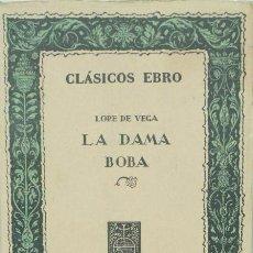 Libros de segunda mano: LA DAMA BOBA - LOPE DE VEGA - CLÁSICOS EBRO . Lote 89356784