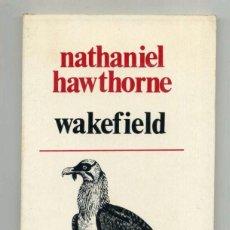 Libros de segunda mano: WAKEFIELD - NATHANIEL HAWTHORNE. Lote 90199704