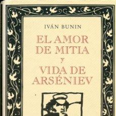 Libros de segunda mano: IVÁN BUNIN, EL AMOR DE MITIA Y VIDA DE ARSÉNIEV, BIBLIOTECA DE PLATA. CÍRCULO DE LECTORES, BARCELONA. Lote 90801560