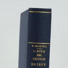 Libros de segunda mano: L'AUCA DEL SENYOR ESTEVE-SANTIAGO RUSIÑOL-ED.ANTONI LÓPEZ, BARCELONA S/F. Lote 91057445