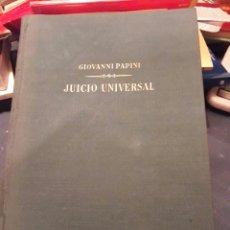 Libros de segunda mano: JUICIO UNIVERSAL. GIOVANNI PAPINI. PLANETA 1959. LIBRO.. Lote 91189880