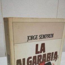 Libros de segunda mano: 91-LA ALGARABIA, JORGE SEMPRUN, 1982. Lote 92197000