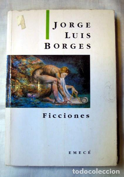 FICCIONES, DE JORGE LUIS BORGES. EDITORIAL EMECÉ - PERTENECIENTE A LAS OBRAS COMPLETAS (Libros de Segunda Mano (posteriores a 1936) - Literatura - Narrativa - Clásicos)