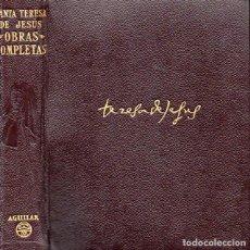 Libros de segunda mano: SANTA TERESA DE JESÚS OBRAS COMPLETAS (ETERNAS AGUILAR, 1957). Lote 92425475