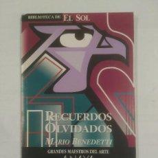 Libros de segunda mano: RECUERDOS OLVIDADOS. MARIO BENEDETTI. BIBLIOTECA EL SOL Nº 242. TDK309. Lote 235805680