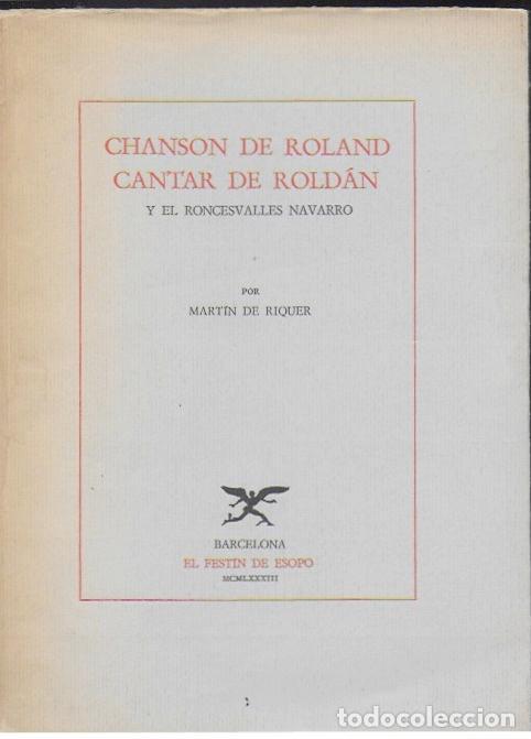 CHANSON DE ROLAND = CANTAR DE ROLDAN Y EL RONCESVALLES NAVARRO / MARTIN DE RIQUER. BCN : EL FESTIN (Libros de Segunda Mano (posteriores a 1936) - Literatura - Narrativa - Clásicos)