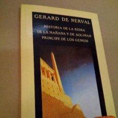 Libros de segunda mano: HISTORIA DE LA REINA DE LA MAÑANA Y DE SOLIMAN ...(GERARD NERVAL) VALDEMAR 1ª ED 1989. Lote 93746955