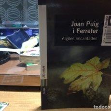 Libros de segunda mano: AIGÜES ENCANTADES. JOAN PUIG I FERRETER.. Lote 94277924