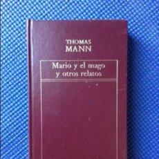 Libros de segunda mano: MARIO Y EL MAGO Y OTROS RELATOS THOMAS MANN. Lote 94336126