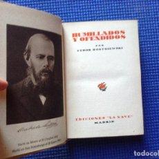Libros de segunda mano: HUMILLADOS Y OFENDIDOS FEDOR DOSTOIEVSKI. Lote 94337386