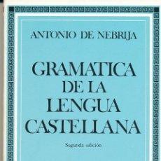 Libros de segunda mano: ANTONIO DE NEBRIJA, GRAMÁTICA DE LA LENGUA CASTELLANA, ESTUDIO DE ANTONIO QUILIS, EDITORA NACIONAL, . Lote 94411474