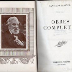 Libros de segunda mano: SANTIAGO RUSIÑOL : OBRES COMPLETES ( PERENNE, 1947) CATALÁN. Lote 127488660