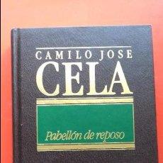 Libros de segunda mano: PABELLÓN DE REPOSO. C. J. CELA. GRANDES AUTORES ESPAÑOLES S. XX Nº 2. ED.ORBIS. Lote 94462446