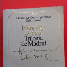 Libros de segunda mano: TRILOGÍA DE MADRID. FRANCISCO UMBRAL. 1985. Nº 46 ED. SEIX BARRAL. Lote 94880867