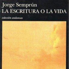 Libros de segunda mano: JORGE SEMPRÚN : LA ESCRITURA Y LA VIDA (TUSQUETS, 1995) PRIMERA EDICIÓN. Lote 94922043