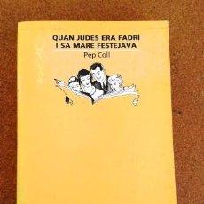 Libros de segunda mano: QUAN JUDES ERA FADRÍ I SA MARE FESTEJAVA (LLEGENDES DEL PALLARS). Lote 95012459
