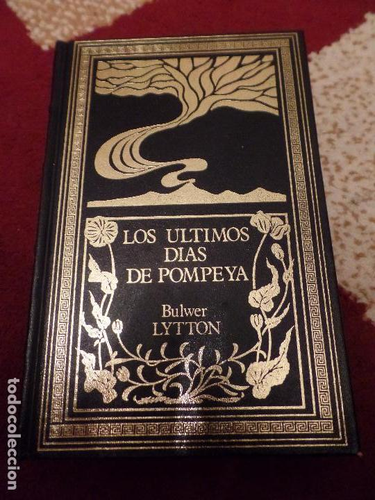LOS ÚLTIMOS DÍAS DE POMPEYA BULWER LYTTON (Libros de Segunda Mano (posteriores a 1936) - Literatura - Narrativa - Clásicos)