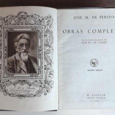 Libros de segunda mano: OBRAS COMPLETAS. JOSÉ M. PEREDA. EDITOR M. AGUILAR. 1940.. Lote 95283163