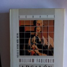 Livres d'occasion: ABSALON ABSALON WILLIAM FAULKNER ED. DEBATE 1ª EDICION 1991 - PROLOGO DE ANTONIO MUÑOZ MOLINA. Lote 95414363
