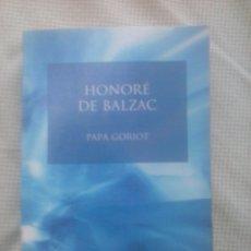 Libros de segunda mano: PAPÁ GORIOT. HONORÉ DE BALZAC . Lote 95631188
