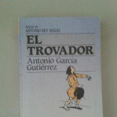 Libros de segunda mano: EL TROVADOR. ANTONIO GARCÍA GUTIÉRREZ. Lote 95797439