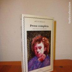 Libros de segunda mano: PROSA COMPLETA - ARTHUR RIMBAUD - CATEDRA - MUY BUEN ESTADO. Lote 95832207
