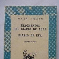 Libros de segunda mano: MARK TWAIN. FRAGMENTOS DEL DIARIO DE ADÁN Y DIARIO DE EVA. COLECCIÓN AUSTRAL. ESPASA CALPE AÑO 1961. Lote 96502839