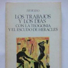 Libros de segunda mano: HESÍODO LOS TRABAJOS Y LOS DÍAS LA TEOGONÍA EL ESCUDO DE HERACLES (IBERIA 1984) ED. LECLUYSE PALA. Lote 97147599