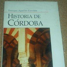 Libros de segunda mano: HISTORIA DE CÓRDOBA - ENRIQUE AGUILAR GAVILÁN - PRECINTADO-IMPORTANTE LEER DESCRIPCION Y ENVIO. Lote 97268427
