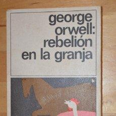 Libros de segunda mano: LIBRO NOVELA CLÁSICA REBELIÓN EN LA GRANJA GEORGE ORWLL 1988 EDICIONES DESTINO DESTINOLIBRO. Lote 97393875
