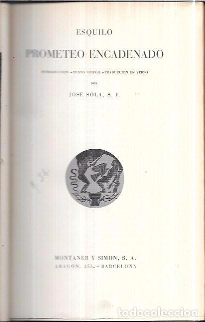 Libros de segunda mano: PROMETEO ENCADENADO. ESQUILO. MONTANER Y SIMON, S. A. 1943 - Foto 2 - 97755963