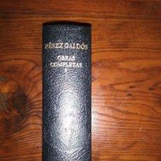 Libros de segunda mano: BENITO PEREZ GALDOS .OBRAS COMPLETAS. TOMO I AGUILAR. Lote 98049835