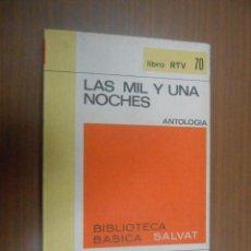 Libros de segunda mano: LAS MIL Y UNA NOCHES (ANTOLOGIA) BIBLIOTECA BASICA SALVAT (VOL. 70) BARCELONA 1970. Lote 98437835
