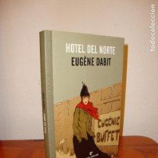 Libros de segunda mano: HOTEL DEL NORTE - EUGÈNE DABIT - ERRATA NATURAE - MUY BUEN ESTADO. Lote 98521627