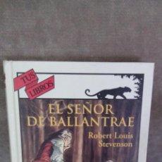 Libros de segunda mano: ROBERT L. STEVENSON - EL SEÑOR DE BALLANTRAE - ANAYA - TUS LIBROS, 152 - 1ª ED., 1998 - BUEN EJEMPLA. Lote 98622951