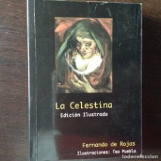 Libros de segunda mano: LA CELESTINA. FERNANDO DE ROJAS. ILUSTRACIONES TEO PUEBLA. Lote 99325823