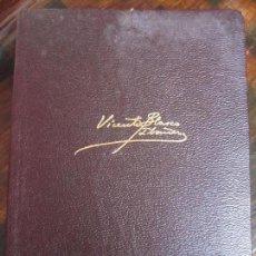 Libros de segunda mano: VICENTE BLASCO IBAÑEZ. OBRAS COMPLETAS. TOMO I. AGUILAR, 1969. PIEL. CINTA MARCAPAGINAS. 1663 PAGINA. Lote 99381231