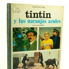 Libros de segunda mano: TINTIN Y LAS NARANJAS AZULES, ANDRÉ BARRET, 1970, ED. JUVENTUD. 23X30CM. Lote 99516923