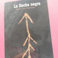 Libros de segunda mano: LA FLECHA NEGRA. Lote 99853743
